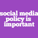 10 Tips for Creating a Social Media Policy